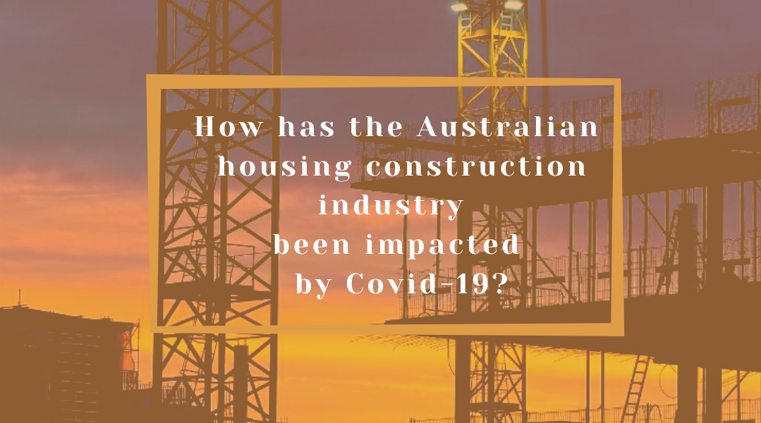 How has the Australian housing construction industry been impacted by Covid-19?